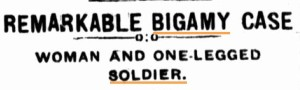 Remarkable bigamy case one-legged soldier